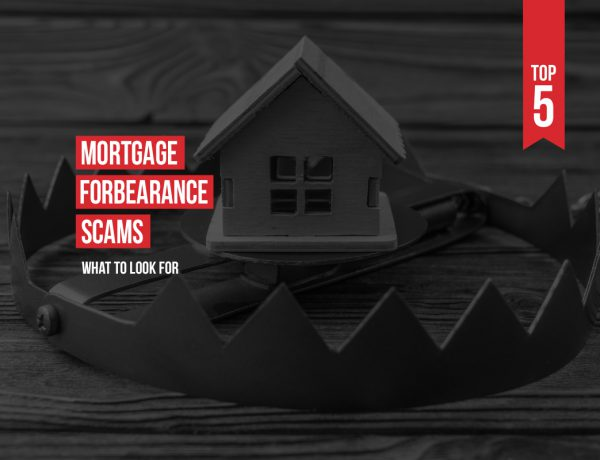 Top 5 Mortgage Forbearance Scams - What to look for